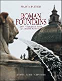Roman Fountains : 2000 Fountains in Rome. a Complete Collection, Pulvers, Marvin, 8882651762