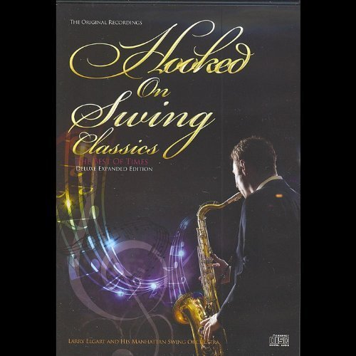Hooked on Swing Classics: Best of Times by Larry Elgart & His Manhattan Swing Orchestra (The Best Of Hooked On Classics)