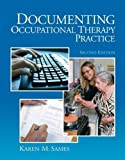 img - for Documenting Occupational Therapy Practice (2nd Edition) [PAPERBACK] [2009] [By Karen M. Sames MBA OTR/L] book / textbook / text book