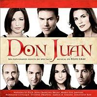 Don Juan - Les plus grands succès du spectacle musical de Félix Gray