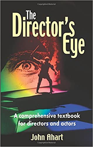 The Directors Eye A Comprehensive Textbook For Directors And