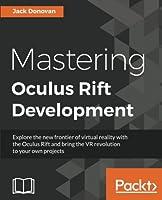 Mastering Oculus Rift Development Front Cover