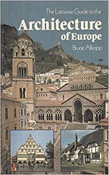 The Larousse Guide to the Architecture of Europe