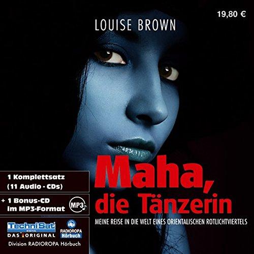 Maha, die Tänzerin. 11 CDs + MP3-CD . Meine Reise in die Welt eines orientalischen Rotlichtviertels
