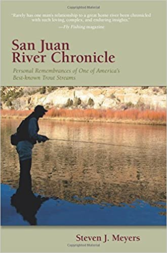 Book San Juan River Chronicle: Personal Remembrances of One of America's Premier Trout Streams (The Pruett Series) by Steven J. Meyers (2013-09-12)