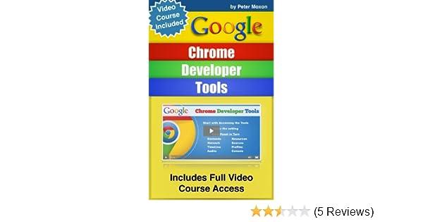 Google Chrome Developer Tools: Beginners Guide + Video Course