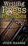 Writing Press Releases: A beginners guide