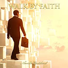 Walk by Faith Audiobook by Neville Goddard Narrated by Jim Wentland