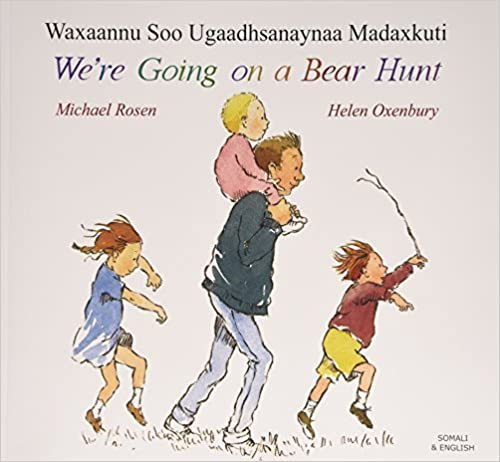 We're Going on a Bear Hunt in Somali and English (English and Somali Edition) by Helen Rosen (2001-05-04)