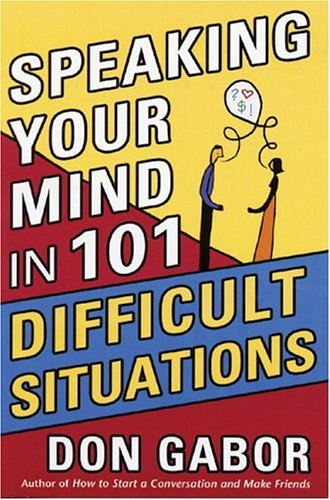Speaking Your Mind in 101 Difficult Situations by Brand: Conversation Arts Media