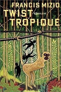 Twist tropique par Mizio