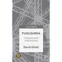 Fukushima: Impacts and Implications