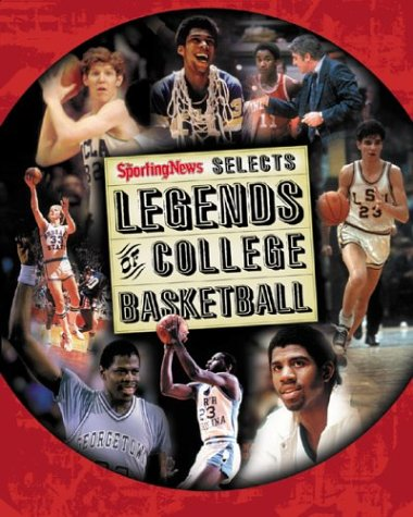 Legends of College Basketball : The 100 Greatest Players of All Time (Best Basketball Players Of All Time)