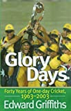 img - for Glory Days: Forty Years Of One Day Cricket 1963 To 2003 book / textbook / text book