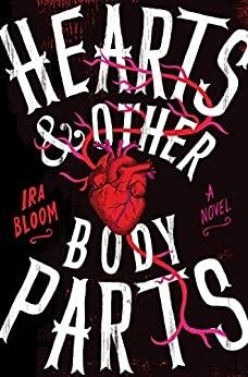 Hearts & Other Body Parts by [Bloom, Ira]