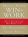 Helping People Win at Work: A Business Philosophy Called