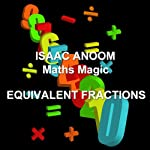 Maths Magic: Equivalent Fractions | Isaac Anoom