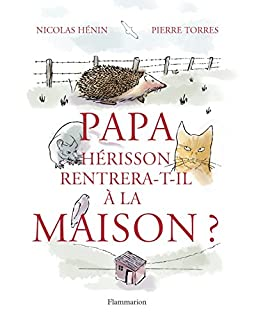 Papa Hérisson rentrera-t-il à la maison ?, Hénin, Nicolas