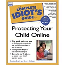 Complete Idiot Guide Protect Yr Child Onl