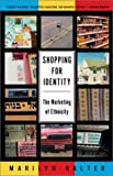 Shopping for Identity: The Marketing of Ethnicity, Marilyn Halter, 0805210938