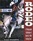 Rodeo: Behind The Scenes at America's Most Exciting Sport