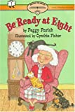 Be Ready At Eight: Ready-To-Read Level 2 (Paper)  With Help (Ready-To-Reads)