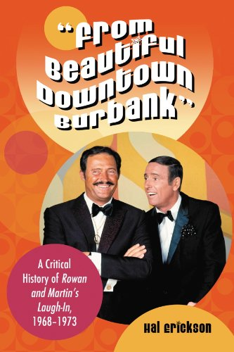 """From Beautiful Downtown Burbank"": A Critical History of Rowan and Martin's Laugh-In, 1968–1973"