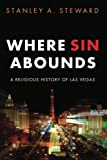 Where Sin Abounds, Stanley A. Steward, 1610970179