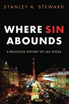 Where Sin Abounds: A Religious History of Las Vegas