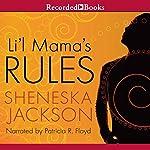 Li'l Mama's Rules | Sheneska Jackson