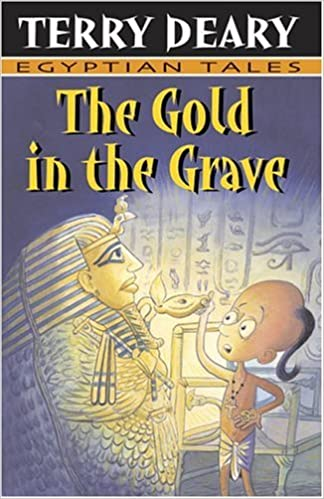 Book The Gold in the Grave (Egyptian Tales) by Terry Deary (2004-09-07)