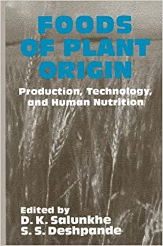 Foods of Plant Origin: Production, Technology, and Human Nutrition