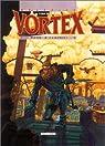Vortex, tome 9 par Stan