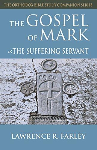 The Gospel of Mark: The Suffering Servant (Orthodox Bible Study Companion Series)