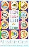 Ten Tales Tall and True, Alasdair Gray, 0156001969