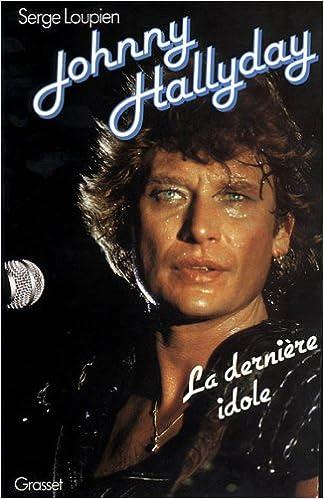 Amazon Fr Johnny Hallyday La Derniere Idole Serge