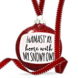 Christmas Decoration Namast'ay Home With My Snowy Owl Simple Sayings Ornament