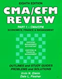 CMA/CFM Review Pt. 1 : Economics, Finance, and Management, Gleim, Irvin N. and Flesher, Dale L., 0917539761