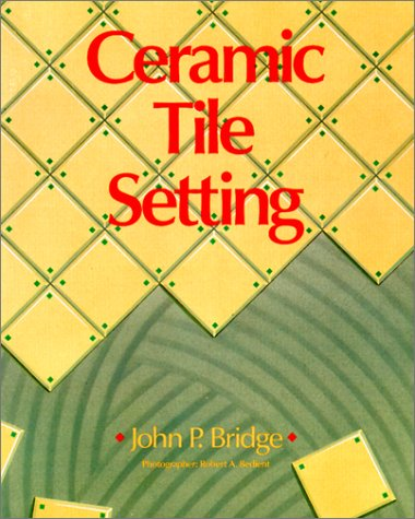 Ceramic Tile Setting John Bridge