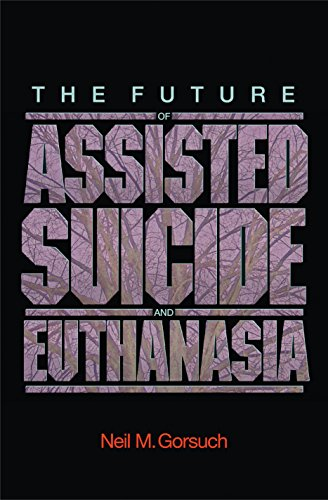 The Future of Assisted Suicide and Euthanasia (New Forum Books Book 53)