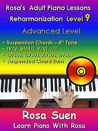 Rosa's Adult Piano Lessons - Reharmonization Level 9 Advanced Level - Suspension Chords  4th tone: IV/V  bVII/I  V/VI  I/II (Piano Tutorials)