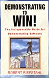 Demonstrating to Win!, Robert Riefstahl, 0738859176