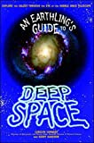 img - for An Earthling's Guide to Deep Space: Explore the Galaxy Through the Eye of the Huble Space Telescope book / textbook / text book