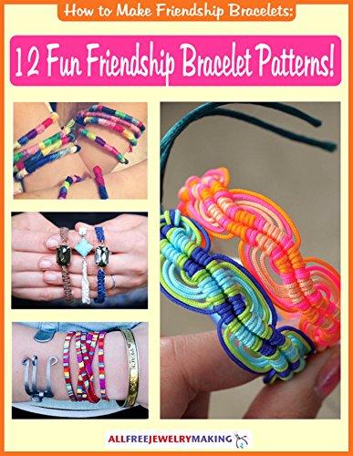 How to Make Friendship Bracelets: 12 Fun Friendship Bracelet -