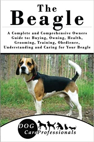 The Beagle A Complete And Comprehensive Owners Guide To Buying