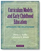 Curriculum Models and Early Childhood Education: Appraising the Relationship (2nd Edition)