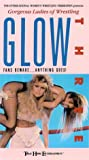 G.L.O.W. Volume 3 Gorgeous Ladies of Wrestling: Fans Beware... Anything Goes! [VHS]