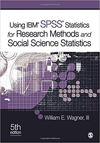 Using IBM SPSS Statistics For Research Methods And Social