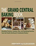 The Grand Central Baking Book, Piper Davis and Ellen Jackson, 1580089534