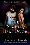 The Slayer Next Door (Shades and Shadows: Slayer Next Door Book 1)